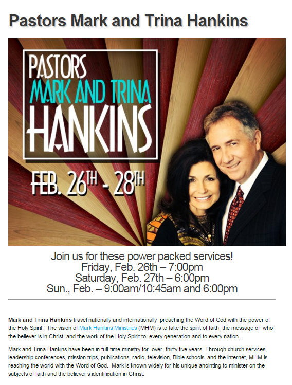 Join us for a power packed weekend of services with Pastors Mark and Trina Hankins